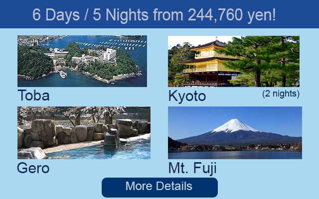 6 days 5 nights in Toba Kyoto Gero and Mt Fuji